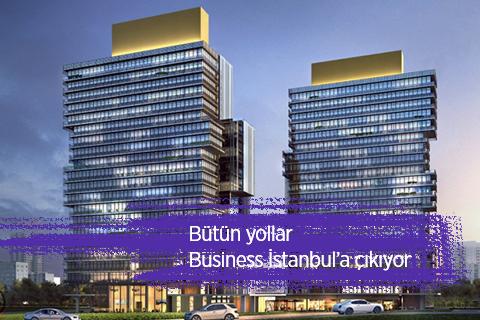Bütün yollar Business İstanbul'a çıkıyor